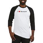 I Love Bernard -   Baseball Jersey