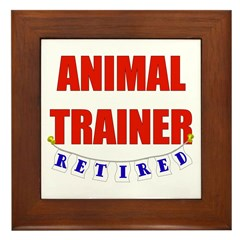 Retired Animal Trainer Framed Tile