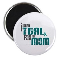 I Wear Teal For My Mom 6 Magnet