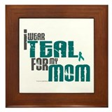 I Wear Teal For My Mom 6 Framed Tile