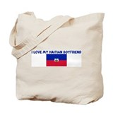 I LOVE MY HAITIAN BOYFRIEND Tote Bag