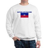 HAITIAN LOVE MACHINE Sweatshirt