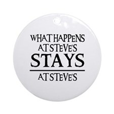 STAYS AT STEVE'S Ornament (Round)