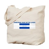 HONDURANS MAKE BETTER LOVERS Tote Bag