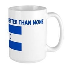 50 PERCENT HONDURAN IS BETTER Mug