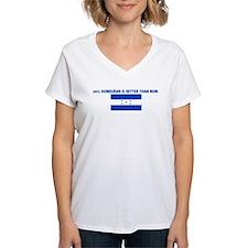 50 PERCENT HONDURAN IS BETTER Shirt