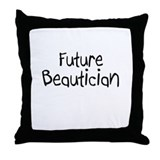 Future Beautician Throw Pillow