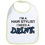 Hair Stylist Need a Drink Bib