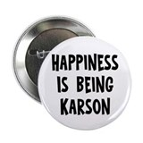 "Happiness is being Karson 2.25"" Button"