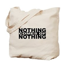 Nothing comes of Noting (black) Tote Bag