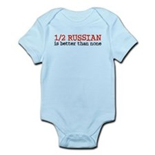 Half Russian Is Better Than None Infant Bodysuit