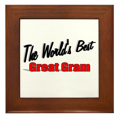 """The World's Best Great Gram"" Framed Tile"