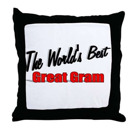 """The World's Best Great Gram"" Throw Pillow"