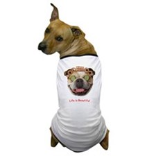 "Bulldog ""Life is Beautiful"" Dog T-Shirt"