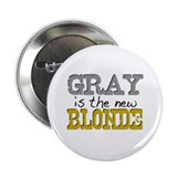 "Gray is the new Blonde 2.25"" Button"