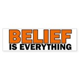 Belief is Everything Bumper Car Sticker