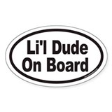Li'l Dude On Board Euro Oval Bumper Stickers