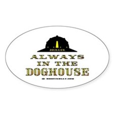In The Doghouse Oval Decal