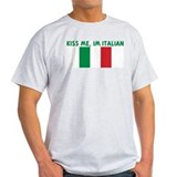 KISS ME IM ITALIAN T-Shirt