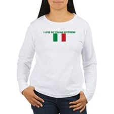 I LOVE MY ITALIAN BOYFRIEND T-Shirt