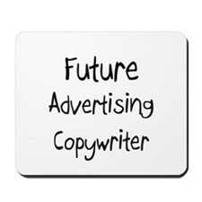Future Advertising Copywriter Mousepad