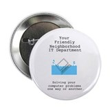 "Your Friendly Neighbhood IT D 2.25"" Button (100 pa"