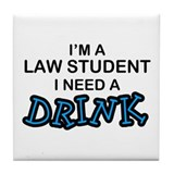 Law Student Need a Drink Tile Coaster