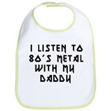 80s Metal With My Daddy Bib