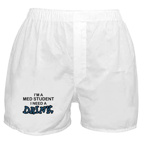 Med Student Need a Drink Boxer Shorts