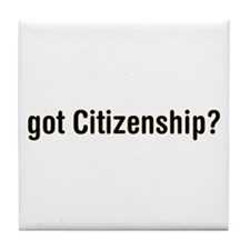 got Citizenship Tile Coaster