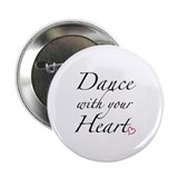 "Dance with your Heart 2.25"" Button (10 pack)"