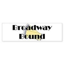 Broadway Bound Bumper Bumper Sticker