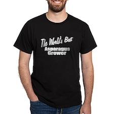 """""""The World's Best Asparagus Grower"""" T-Shirt"""
