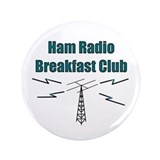 "Ham Radio Breakfast Club 3.5"" Button"