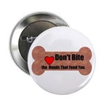 DONT BITE THE HAND THAT FEEDS YOU Button (10 pack)
