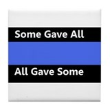 Some Gave All Thin Blue Line Tile Coaster