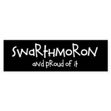 """Swarthmoron and Proud"" Bumper Bumper Sticker"