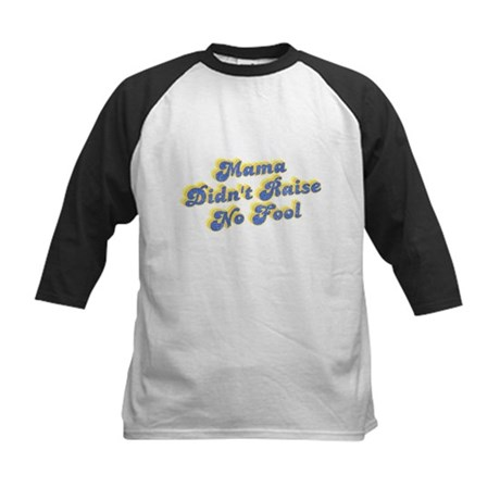 Mama Didn't Raise No Fool Kids Baseball Jersey