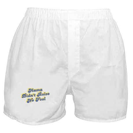 Mama Didn't Raise No Fool Boxer Shorts