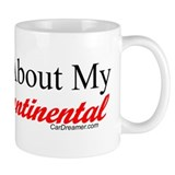 """Ask About My Continental"" Mug"