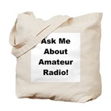 Ask Me About Amateur Radio! Tote Bag