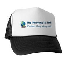 Stop Destroying the Earth: Stuff Trucker Hat