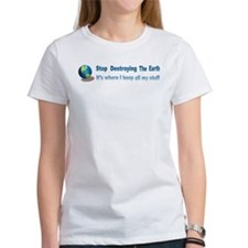Stop Destroying the Earth: Stuff Tee