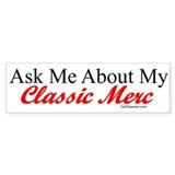 """Ask About My Merc"" Bumper Bumper Stickers"