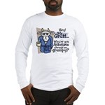 Mr. Gruff Atheist Witnessing  Long Sleeve T-Shirt