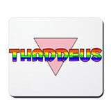 Thaddeus Gay Pride (#002) Mousepad