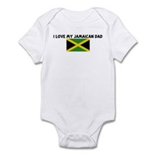 I LOVE MY JAMAICAN DAD Infant Bodysuit