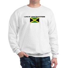 I LOVE MY JAMAICAN BOYFRIEND Sweatshirt