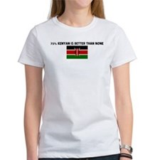 75 PERCENT KENYAN IS BETTER T Tee