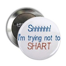 "Trying not to shart 2.25"" Button (10 pack)"